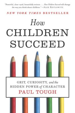 Required Reading: How Children Succeed by Paul Tough