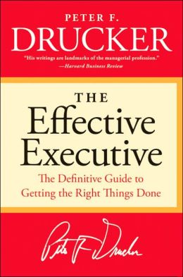 Required Reading: The Effective Executive by Peter Drucker