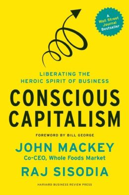 Required Reading: Conscious Capitalism by John Mackey
