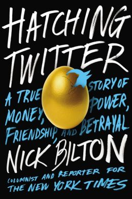Required Reading: Hatching Twitter by Nick Bilton