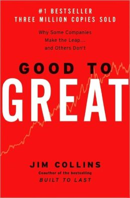 Required Reading: Good to Great by Jim Collins