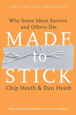 Required Reading: Made to Stick by Chip and Dan Heath