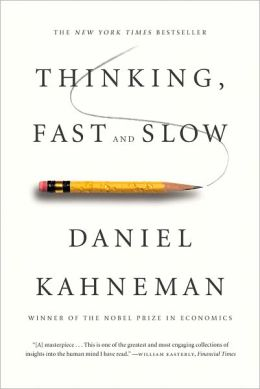 Required Reading: Thinking Fast and Slow by Daniel Kahneman