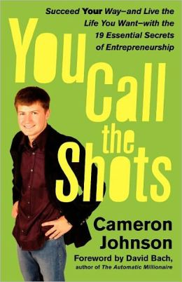 Required Reading for Entrepreneurs: You Call the Shots by Cameron Johnson