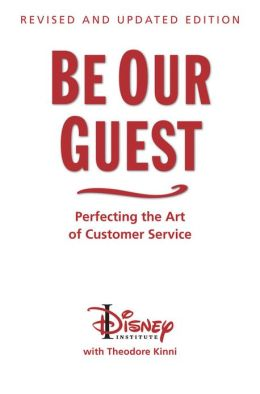 Required Reading for Entrepreneurs: Be Our Guest by Ted Kinni