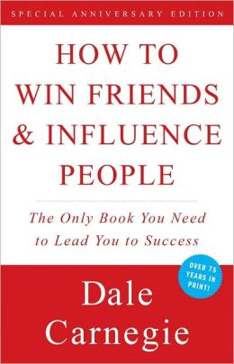 Required Reading for Entrepreneurs: How to Win Friends and Influence People by Dale Carnegie